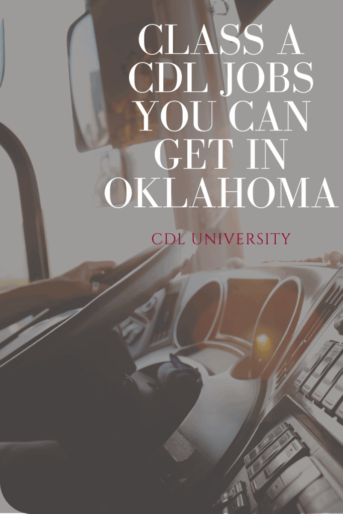 Class A CDL Jobs You Can Get in Oklahoma truck driver blog